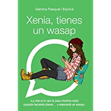 Xenia, Tienes Un Wasap (Literatura Juvenil (A Partir De 12 Años) - Narrativa Juvenil)