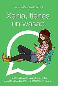 Xenia, tienes un wasap par Gemma Pasqual i Escrivá