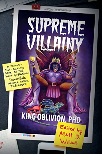 Supreme Villainy: A Behind The Scenes Look At The Most (In)