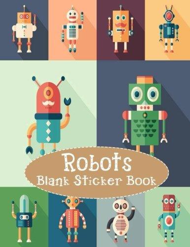 Robots Blank Sticker Book: Blank Sticker Book with Robots Theme For Children 8.5 x 11, 100 Pages: Volume 12 por Alia Leone