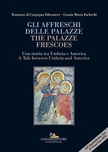 Gli affreschi delle Palazze / The Palazze frescoes. Una storia tra Umbria e America / A Tale between Umbria and America