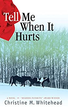 Tell Me When It Hurts by [Whitehead, Christine]