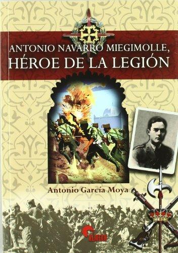Antonio Navarro miegimolle - heroe de la legion