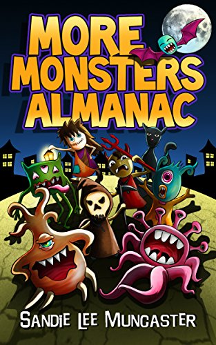 More Monsters Almanac: Seriously Silly, Spooky Fun Part II (The Monsters and Zombies Almanac Book 2) (English Edition)