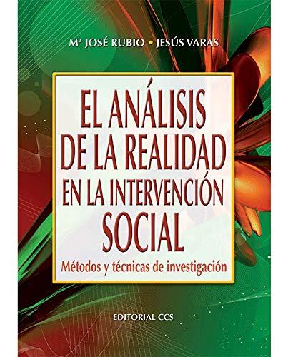 El análisis de la realidad en la intervención social: Métodos y técnicas de investigación (Campus) por Mª José Rubio Martín