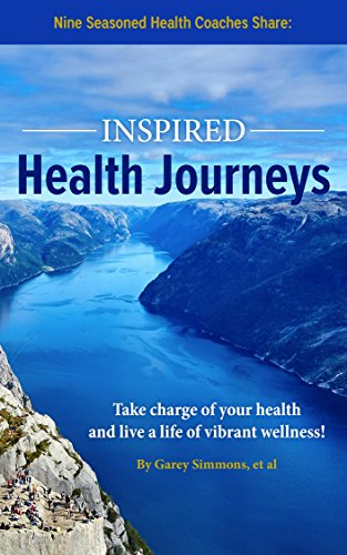 Inspired Health Journeys: Take Charge of Your Health and Live a Life of Vibrant Wellness (English Edition)