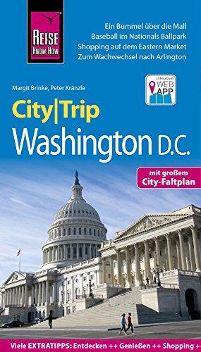 Reise Know-How CityTrip Washington D.C.: Reiseführer mit Stadtplan und kostenloser Web-App