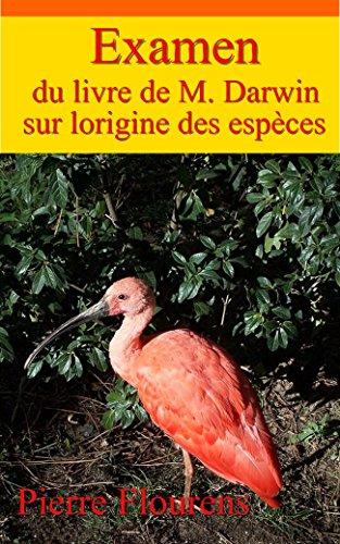 Examen du livre de M. Darwin sur l'origine des espèces par Pierre Flourens