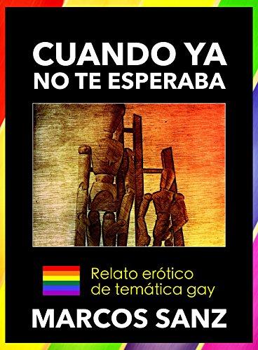 Cuando ya no te esperaba: Relato erótico de temática gay por Marcos Sanz