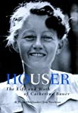 Houser: The Life and Work of Catherine Bauer by H. Peter Oberlander (2000-02-01)