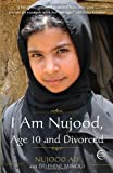 I Am Nujood. Age 10 and Divorced by Ali. Nujood ( 2010 ) Paperback