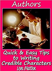 Authors - Quick and Easy Tips to Writing Credible Characters (English Edition)