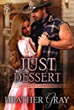 Just Dessert(Ladies of Larkspur Book 2)