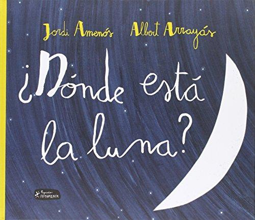 ¿Dónde Está La Luna? (Pequeño Fragmenta) por Jordi Amenós Álamo