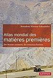 Atlas mondial des matières premières - Des besoins croissants, des ressources limitées