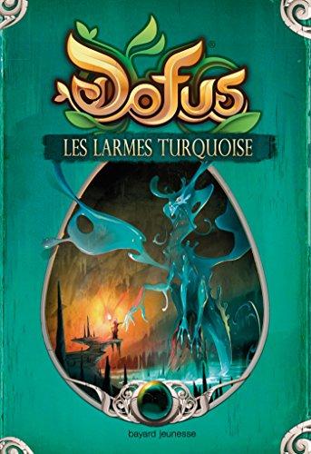 Dofus, Vous êtes maître du récit, Tome 03: Les larmes turquoise
