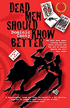Dead Men Should Know Better (Bristo Trabant Secret Agent Series) by [Canty,Dominic]