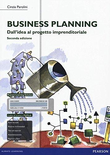 Business planning. Dall'idea al progetto imprenditoriale. Ediz. mylab. Con espansione online
