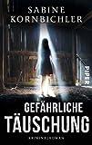 Gefährliche Täuschung: Kriminalroman