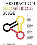 L'abstraction géométrique belge : Edition français-néerlandais-anglais