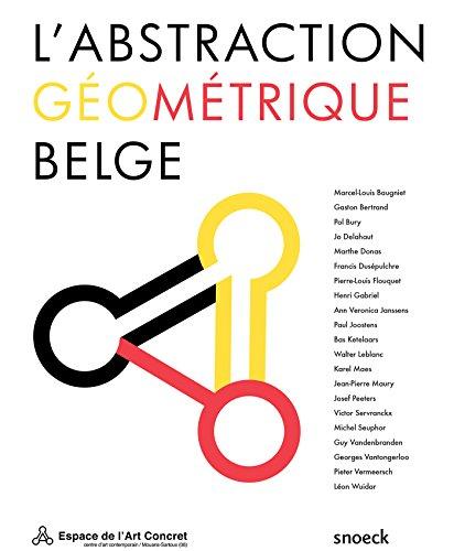 L'abstraction gomtrique belge : Edition franais-nerlandais-anglais