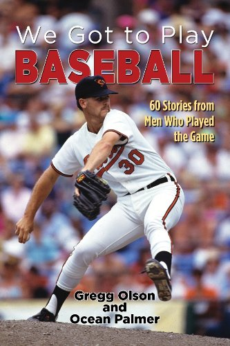 We Got to Play Baseball: 60 Stories from Men Who Played the Game (English Edition)