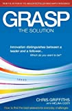 GRASP The Solution: How to find the best answers to everyday challenges, 2nd Edition