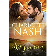 Iron Junction: A Walker-Bell Romance (#2) (The Walker-Bell Stories) (English Edition)