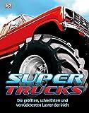 Supertrucks: Die größten, schnellsten und verrücktesten Laster der Welt