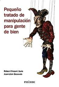 Pequeño tratado de manipulación para gente de bien par Robert-Vicent Joule