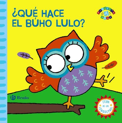 ¿Qué Hace El Búho Lulo? (Castellano - A Partir De 0 Años - Proyecto De 0 A 3 Años - Libros Manipulativos)
