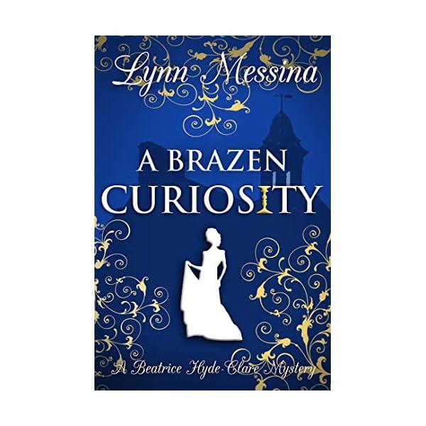 A Brazen Curiosity: A Regency Cozy (Beatrice Hyde-Clare Mysteries Book 1) 51xdOJnIm7L