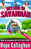 Missing in Savannah: A Made in Savannah Cozy Mystery (Made in Savannah Cozy Mysteries Series Book 6)