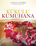 Kukulu Kumuhana: Das Wunder der Segnung (Gebundene Ausgabe)