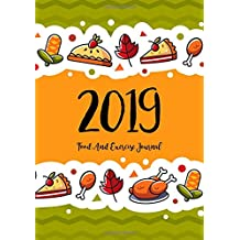Food and Exercise Journal 2019: A Year - 365 Daily - 52 Week 2019 Planner Daily Weekly and Monthly Food Exercise & Fitness Diet Journal Diary for Weight Loss Happy Cake Design