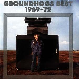 Groundhogs Best of 1969/72