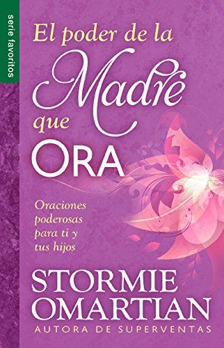 El poder de la madre que ora/ The Power of a Praying Mom par Stormie Omartian