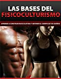 Image de Las bases del fisicoculturismo: Aprende a construir musculatura y obtener el cuerpo de tus sueños