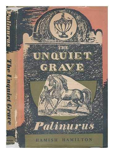 The unquiet grave : a word cycle / by Palinurus
