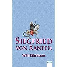 Siegfried von Xanten (Taschenbuch Kinderbuch ab 8)