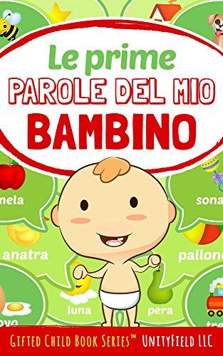 Le prime parole del mio bambino (My Babys First Words Vol. 6)