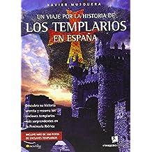 Un viaje por la historia de los templarios en España: Descubra su historia secreta y recorra los  enclaves templarios más sorprendentes en la Península Ibérica (El Viajero Intrépido)