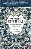 The House of Rothschild: The World's Banker 1849-1998 - Niall Ferguson