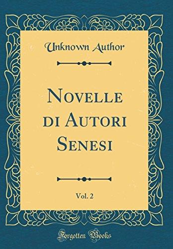 Novelle di Autori Senesi, Vol. 2 (Classic Reprint)