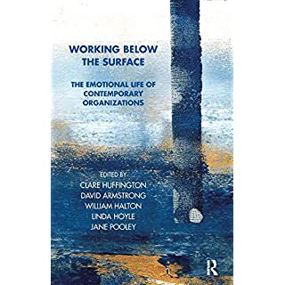 Working Below the Surface: The Emotional Life of Contemporary Organisations (Tavistock Clinic Series)