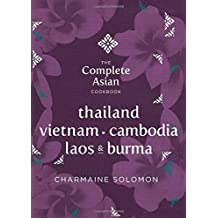 The Complete Asian Cookbook Series: Thailand, Vietnam, Cambodida, Laos & Burma by Charmaine Solomon (2014-03-11)