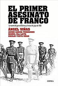 El primer asesinato de Franco par Ángel Viñas