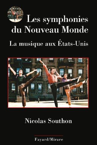 Les symphonies du Nouveau Monde: La musique aux Etats-Unis