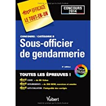 Concours Sous-officier de gendarmerie Catégorie B Concours 2014 - 100 % Efficace - Le Tout-en-un