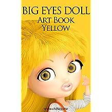 BIG EYES DOLL Art Book YELLOW (Chihiro dot me) (Japanese Edition)